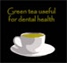 Green tea useful